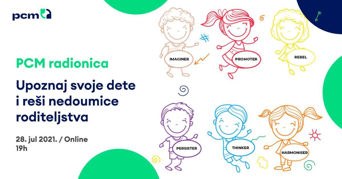 PCM radionica – Upoznaj svoje dete i reši nedoumice roditeljstva – 28. jul 2021. / Online